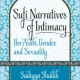 Sufi Narratives of Intimacy: Ibn 'Arabī, Gender, and Sexuality